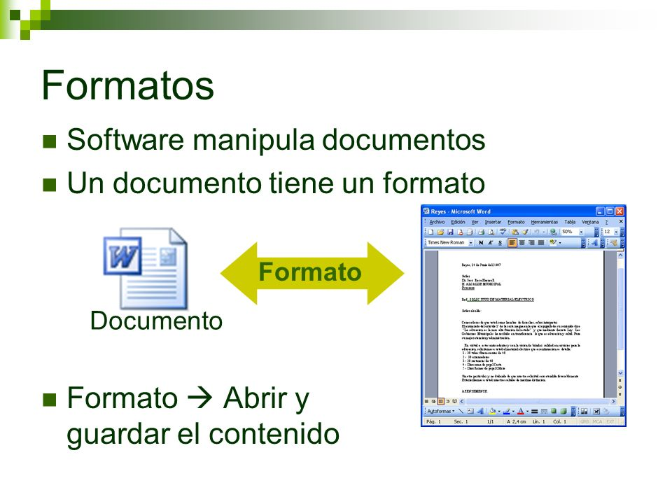 Formatos Software manipula documentos Un documento tiene un formato