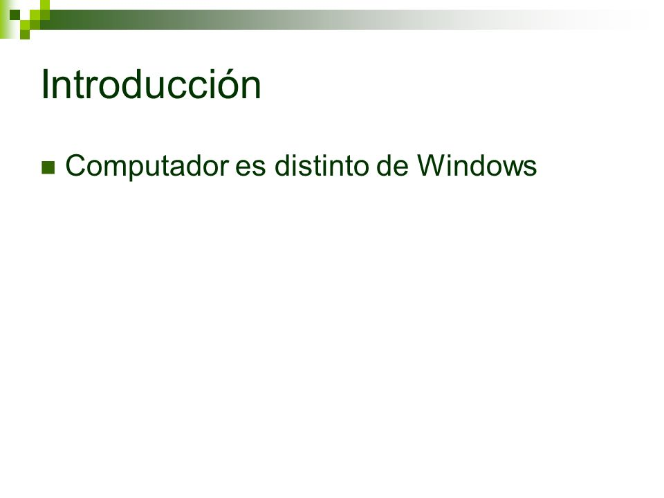 Introducción Computador es distinto de Windows