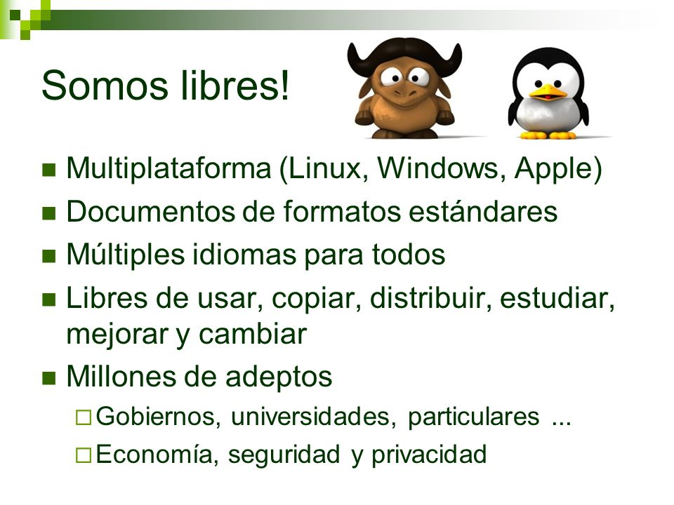 Somos libres! Multiplataforma (Linux, Windows, Apple)