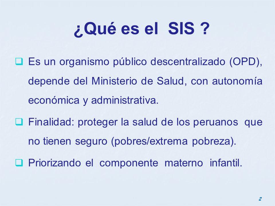 ¿Qué es el SIS Es un organismo público descentralizado (OPD), depende del Ministerio de Salud, con autonomía económica y administrativa.