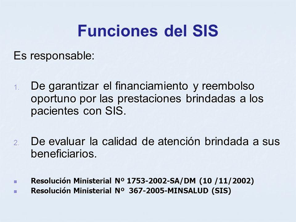 Funciones del SIS Es responsable: