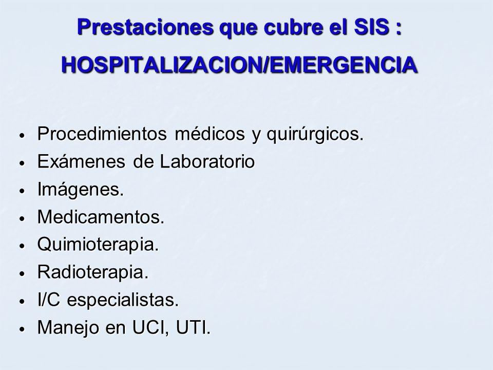 Prestaciones que cubre el SIS : HOSPITALIZACION/EMERGENCIA