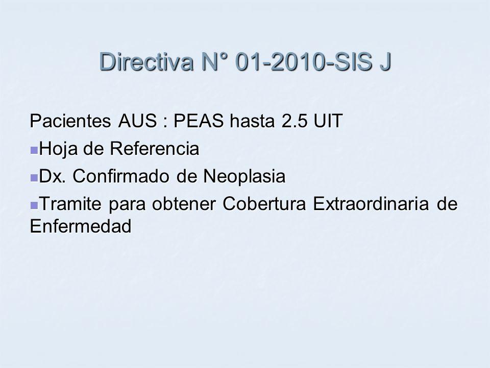 Directiva N° 01-2010-SIS J Pacientes AUS : PEAS hasta 2.5 UIT