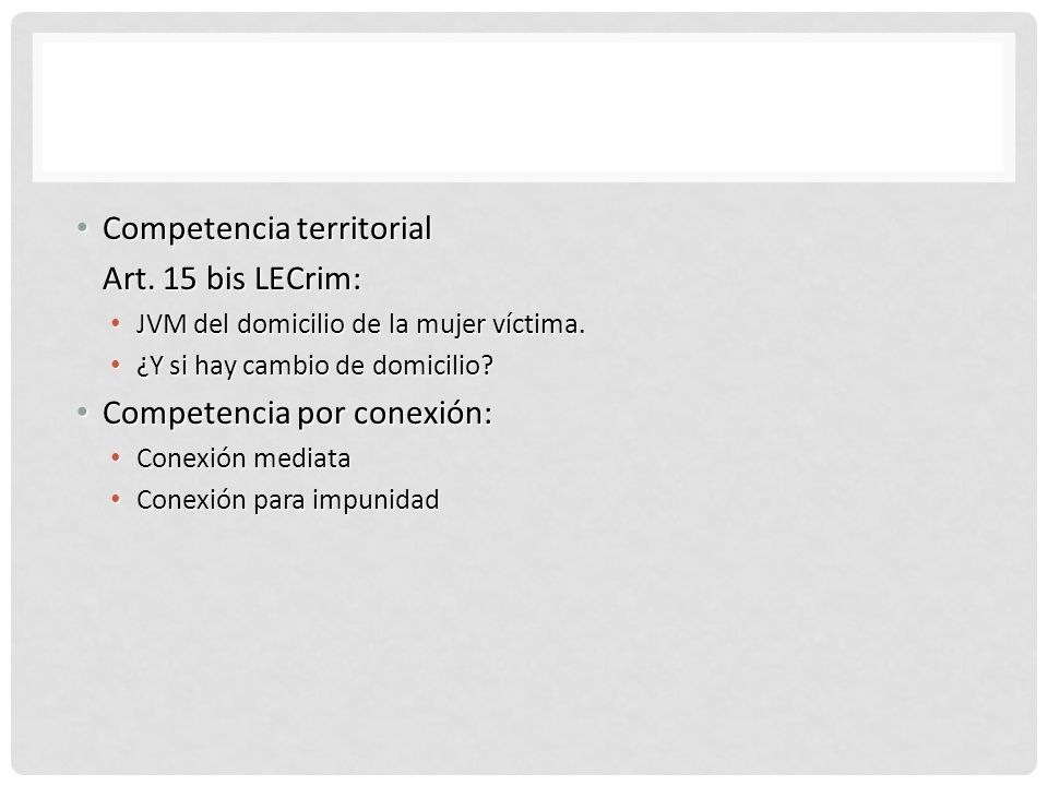 COMPETENCIA Competencia territorial Art. 15 bis LECrim: