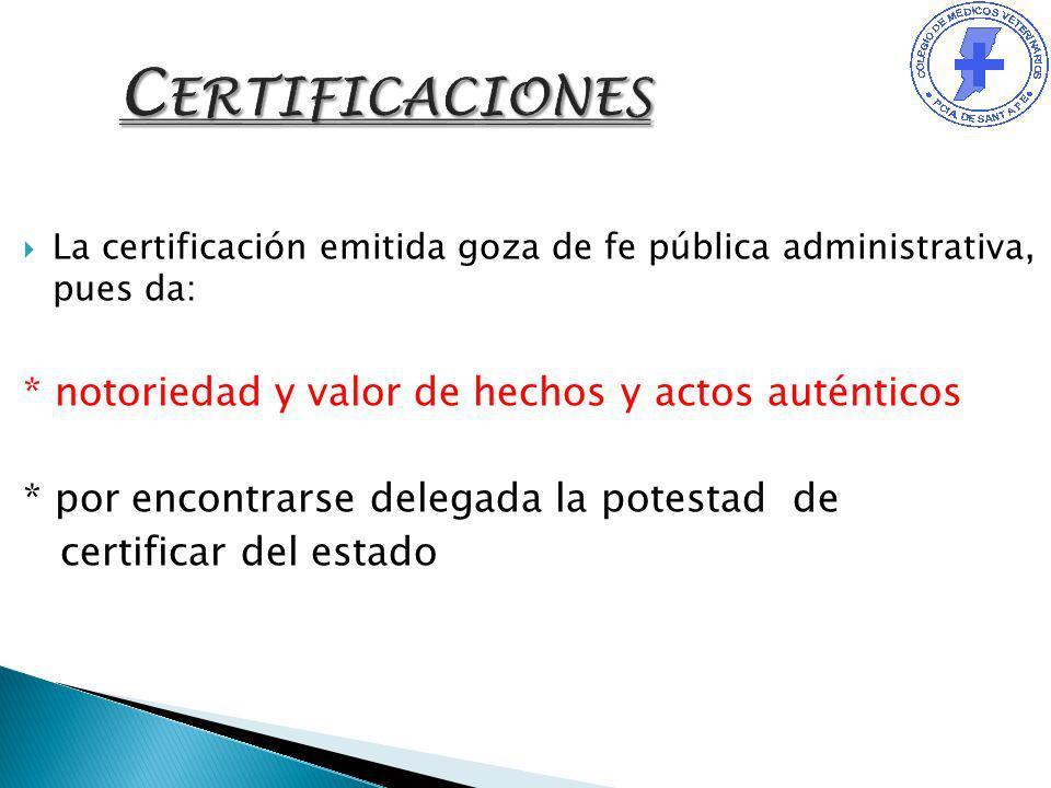 Certificaciones * notoriedad y valor de hechos y actos auténticos