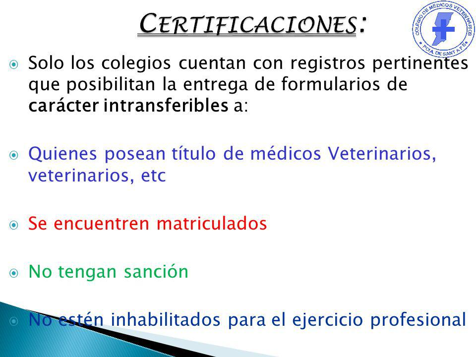 Certificaciones: Solo los colegios cuentan con registros pertinentes que posibilitan la entrega de formularios de carácter intransferibles a: