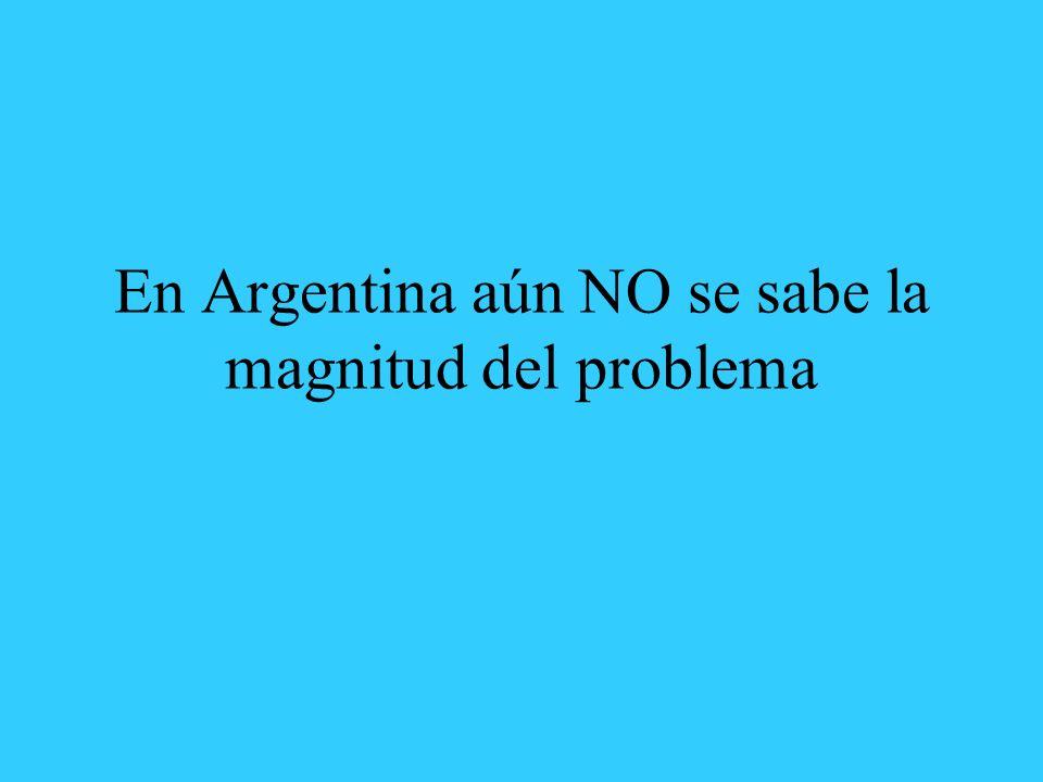 En Argentina aún NO se sabe la magnitud del problema