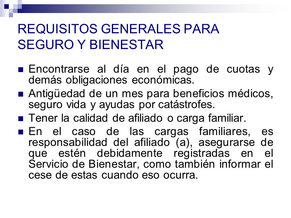 REQUISITOS GENERALES PARA SEGURO Y BIENESTAR