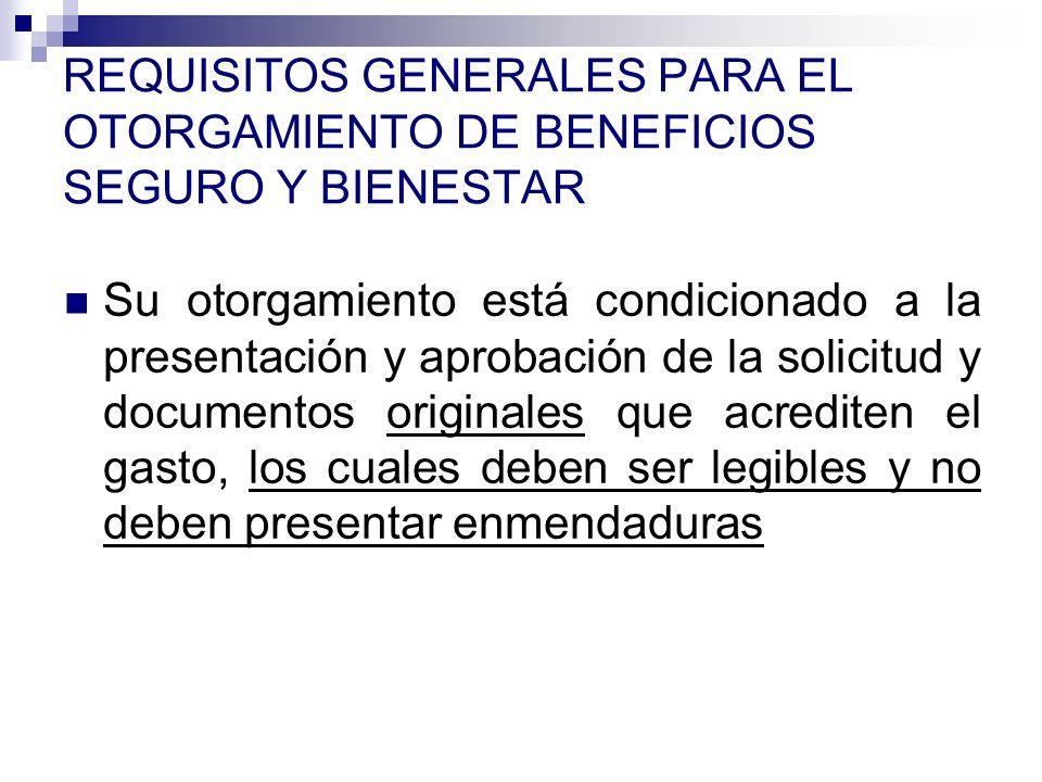 REQUISITOS GENERALES PARA EL OTORGAMIENTO DE BENEFICIOS SEGURO Y BIENESTAR