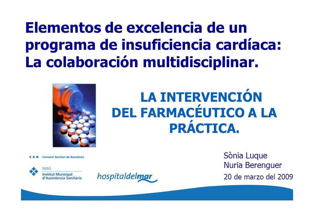Elementos de excelencia de un programa de insuficiencia cardíaca: La colaboración multidisciplinar. LA INTERVENCIÓN DEL FARMACÉUTICO A LA PRÁCTICA.