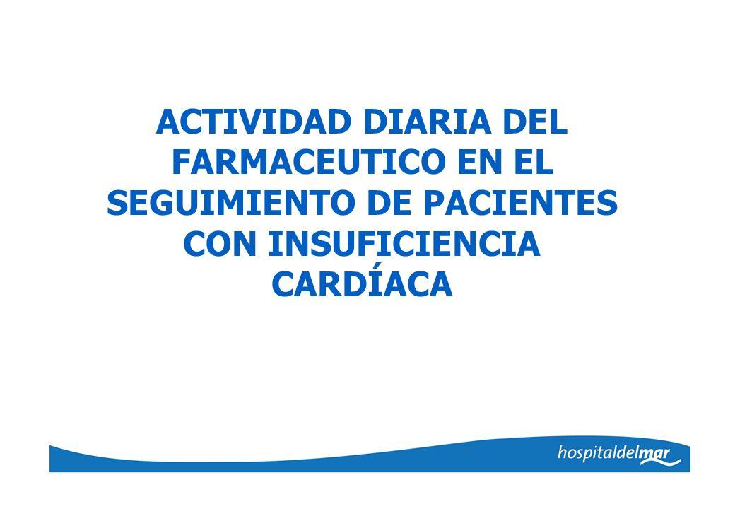 ACTIVIDAD DIARIA DEL FARMACEUTICO EN EL SEGUIMIENTO DE PACIENTES CON INSUFICIENCIA CARDÍACA