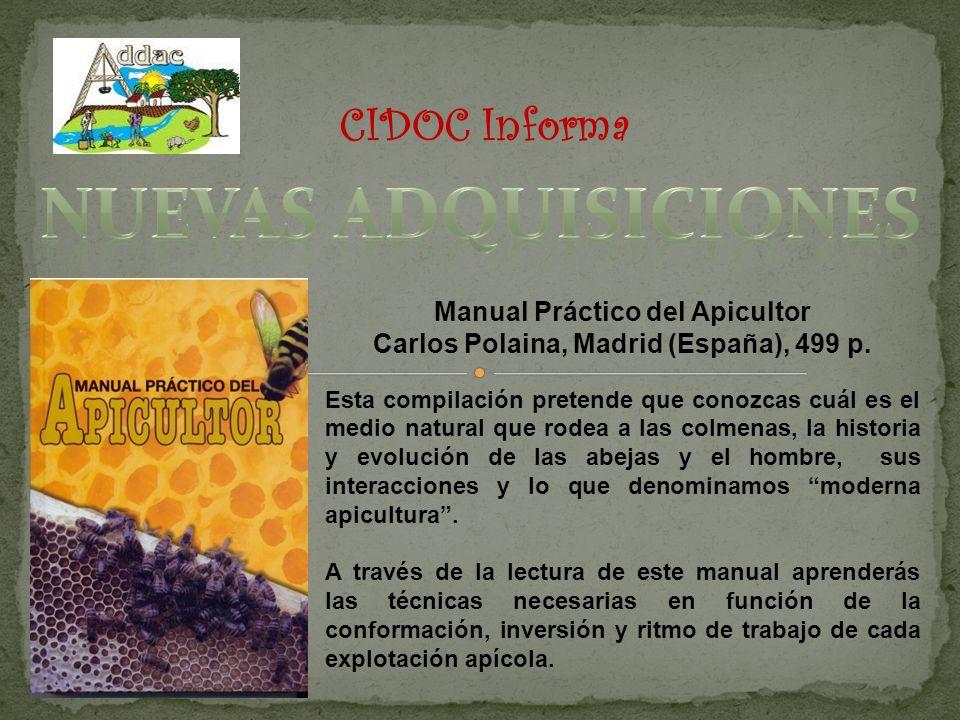 Manual Práctico del Apicultor Carlos Polaina, Madrid (España), 499 p.