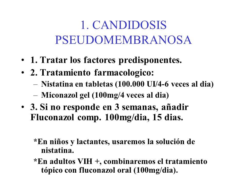 1. CANDIDOSIS PSEUDOMEMBRANOSA