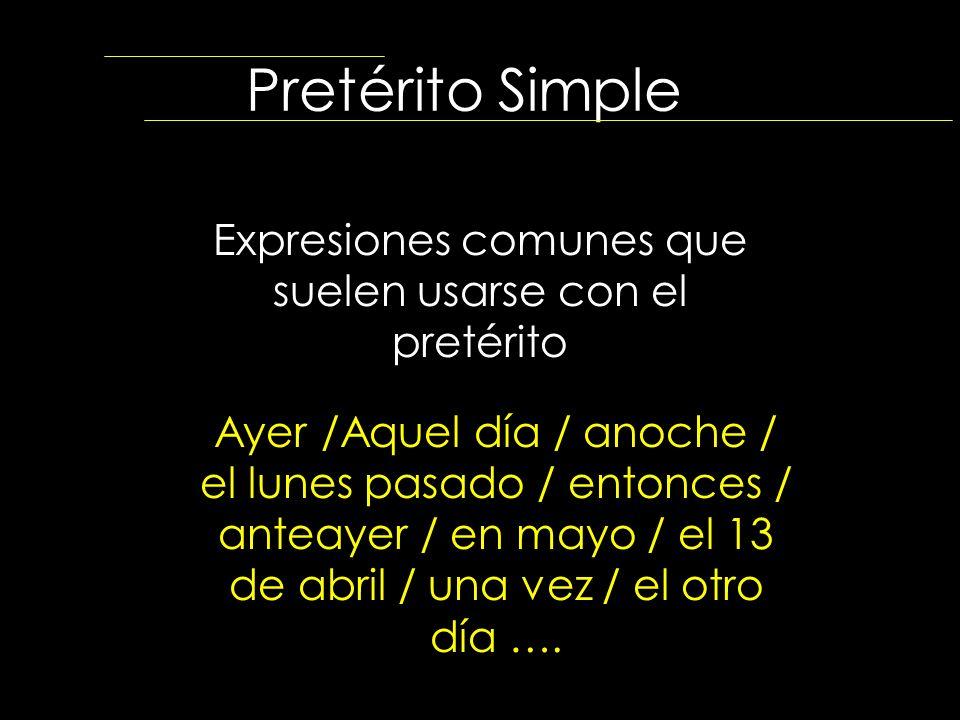 Expresiones comunes que suelen usarse con el pretérito
