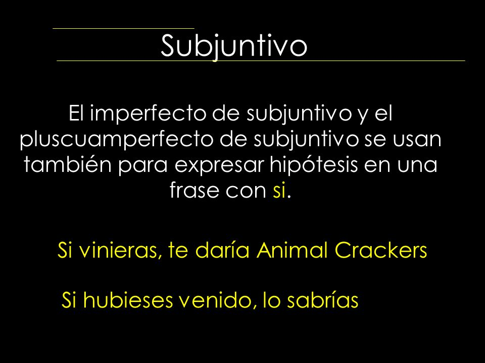 Subjuntivo El imperfecto de subjuntivo y el pluscuamperfecto de subjuntivo se usan también para expresar hipótesis en una frase con si.