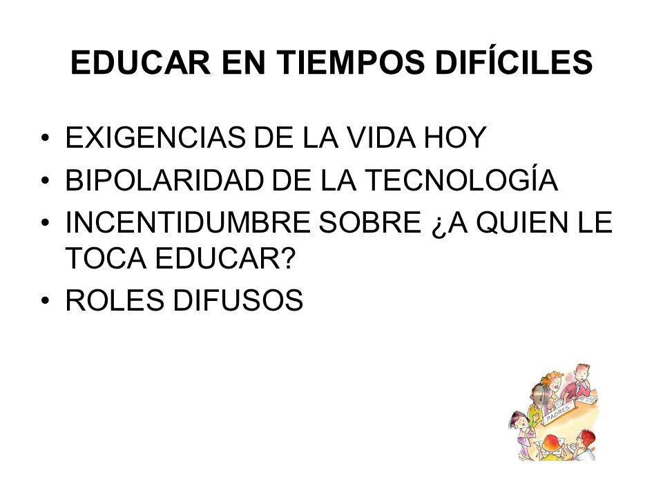 EDUCAR EN TIEMPOS DIFÍCILES