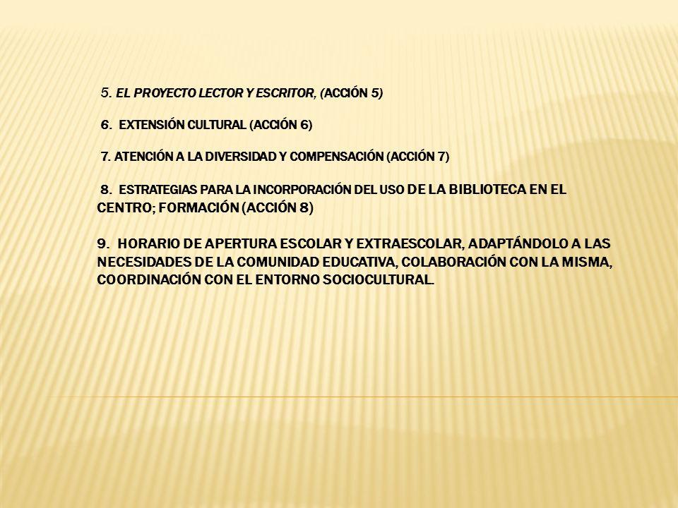 5. El proyecto lector y escritor, (Acción 5) 6