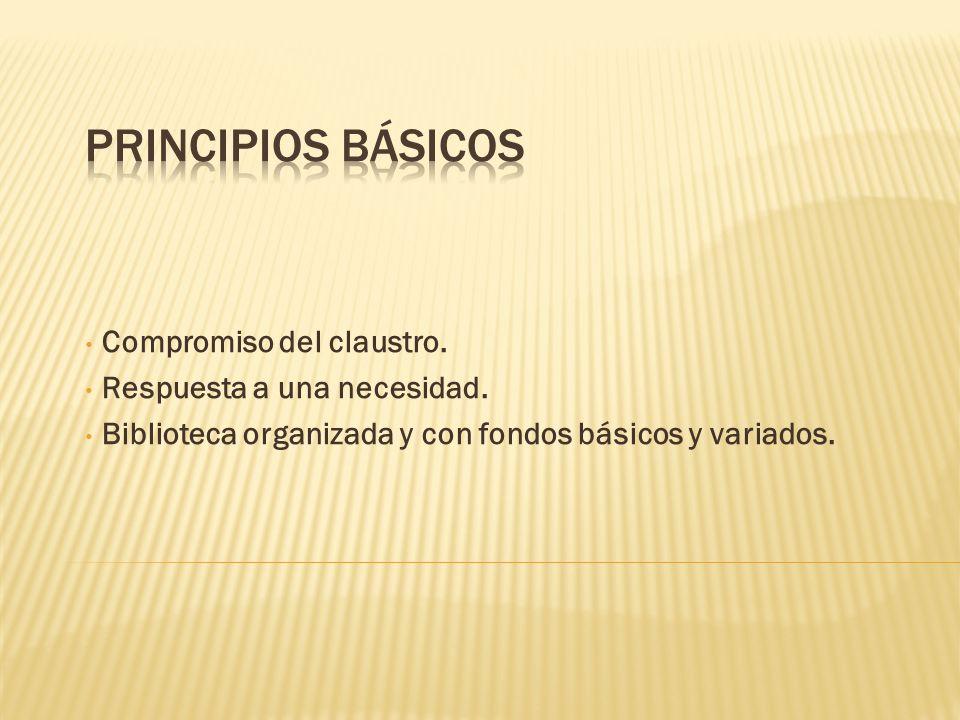 PRINCIPIOS BÁSICOS Compromiso del claustro. Respuesta a una necesidad.