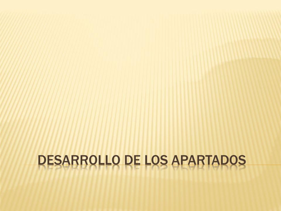DESARROLLO DE LOS APARTADOS