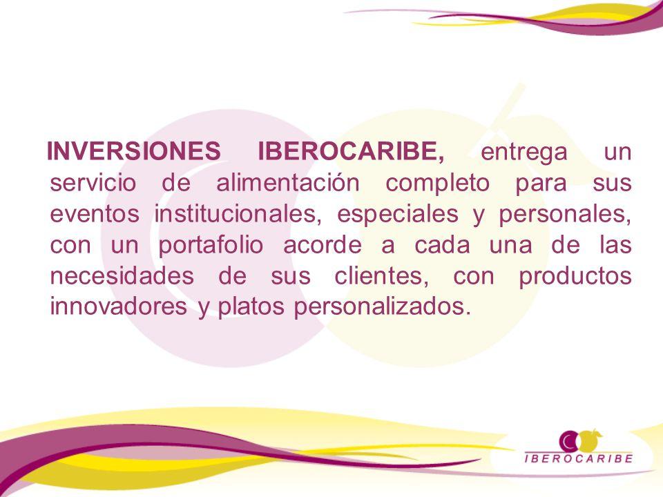 INVERSIONES IBEROCARIBE, entrega un servicio de alimentación completo para sus eventos institucionales, especiales y personales, con un portafolio acorde a cada una de las necesidades de sus clientes, con productos innovadores y platos personalizados.