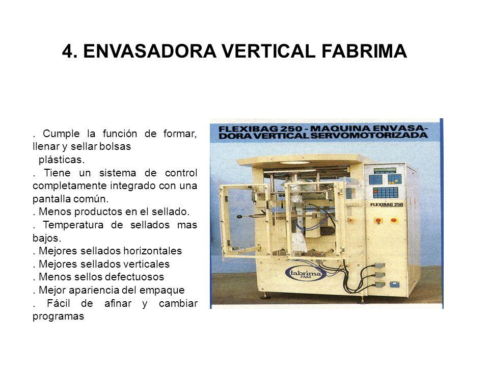 4. ENVASADORA VERTICAL FABRIMA