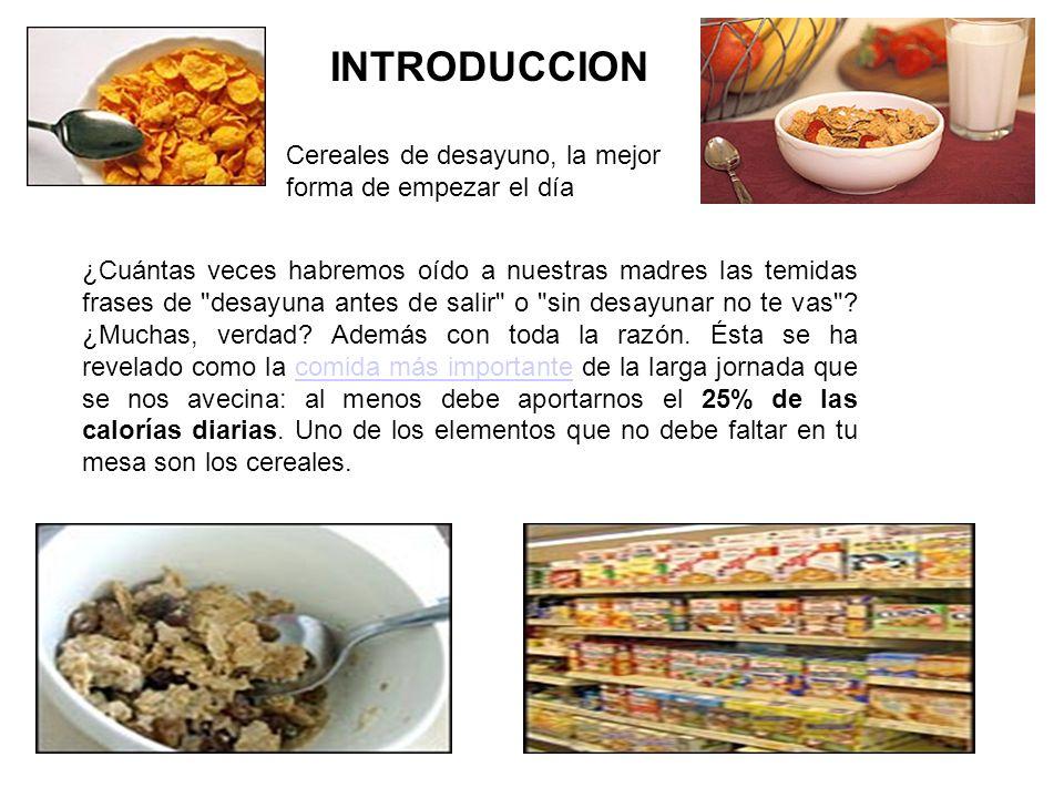 INTRODUCCION Cereales de desayuno, la mejor forma de empezar el día