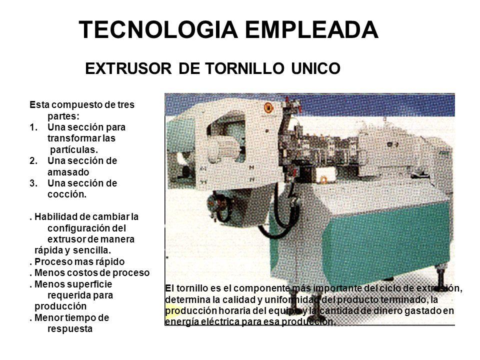 TECNOLOGIA EMPLEADA EXTRUSOR DE TORNILLO UNICO