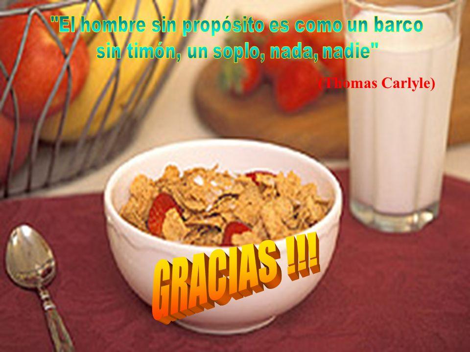 GRACIAS !!! (Thomas Carlyle) El hombre sin propósito es como un barco