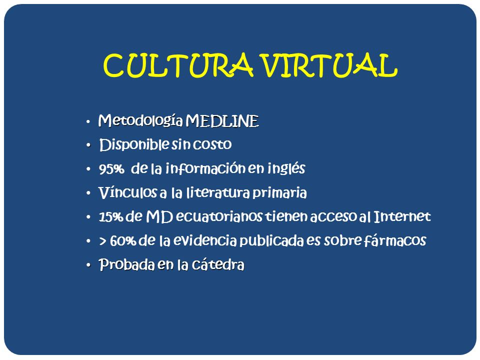 CULTURA VIRTUAL Disponible sin costo 95% de la información en inglés