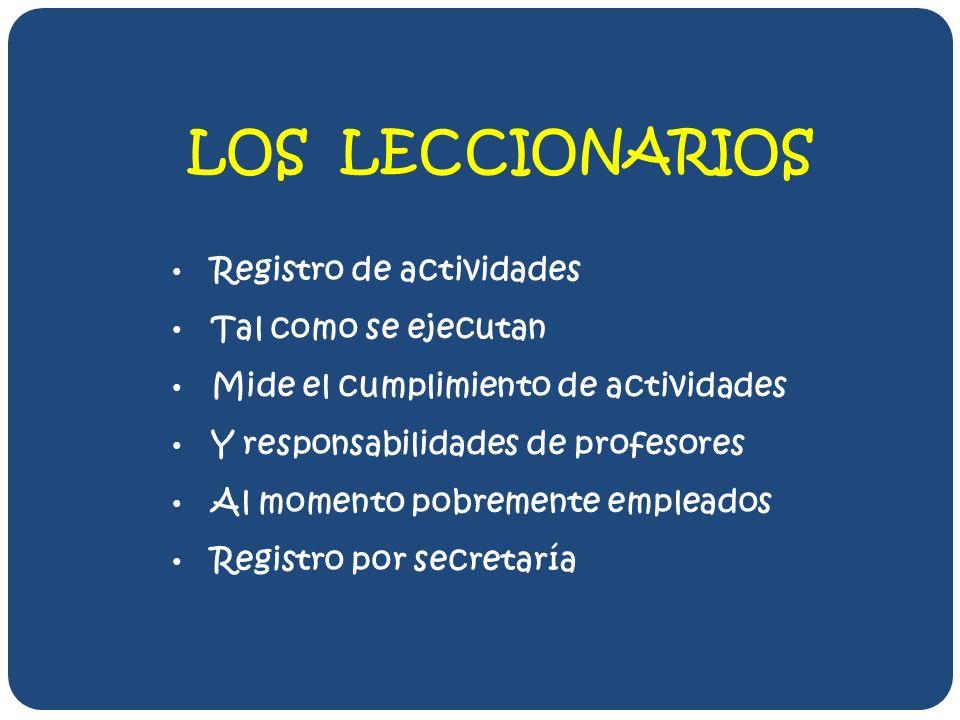 LOS LECCIONARIOS Registro de actividades Tal como se ejecutan