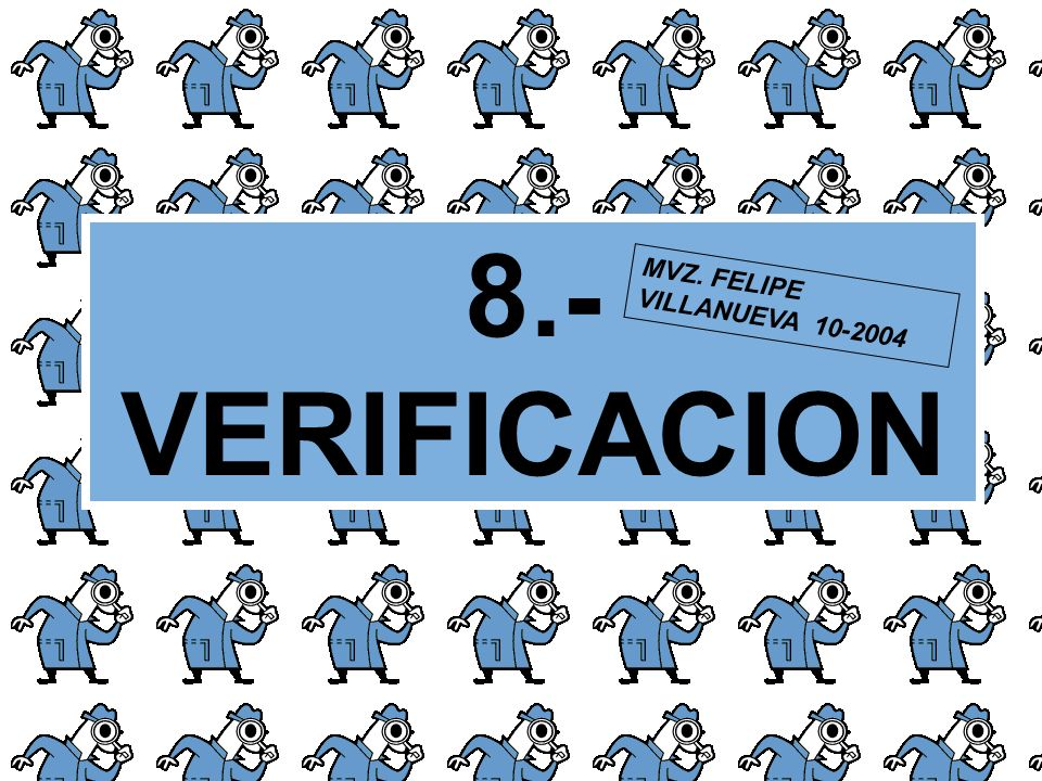 8.- VERIFICACION MVZ. FELIPE VILLANUEVA 10-2004