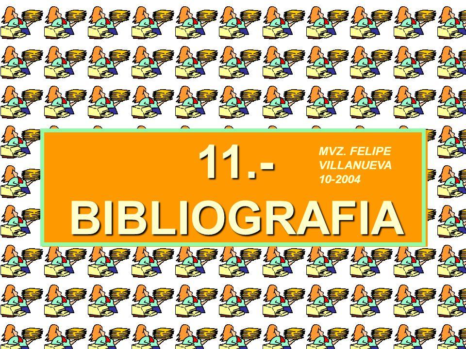 11.- BIBLIOGRAFIA MVZ. FELIPE VILLANUEVA 10-2004