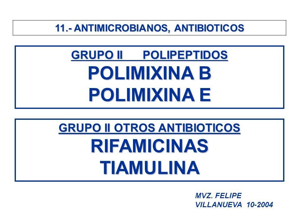 11.- ANTIMICROBIANOS, ANTIBIOTICOS GRUPO II OTROS ANTIBIOTICOS