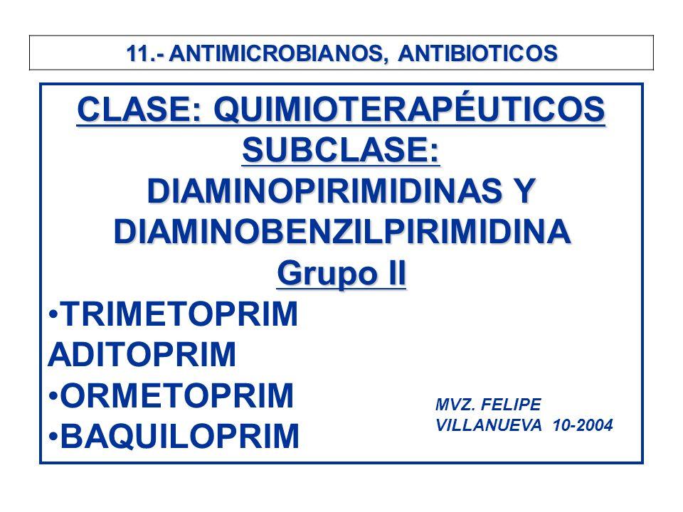 CLASE: QUIMIOTERAPÉUTICOS SUBCLASE: