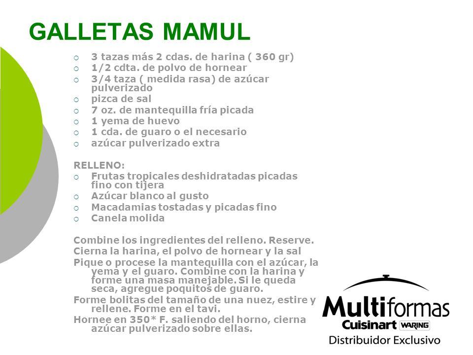 GALLETAS MAMUL 3 tazas más 2 cdas. de harina ( 360 gr)