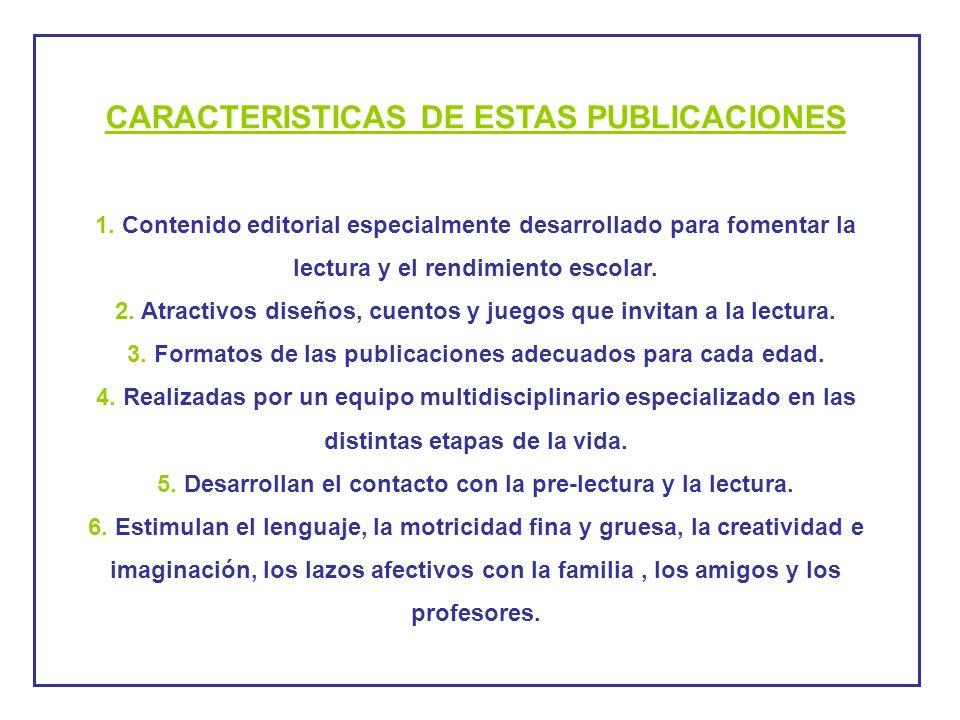 CARACTERISTICAS DE ESTAS PUBLICACIONES