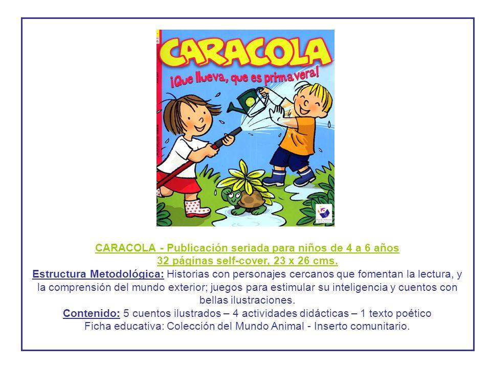 CARACOLA - Publicación seriada para niños de 4 a 6 años 32 páginas self-cover, 23 x 26 cms.