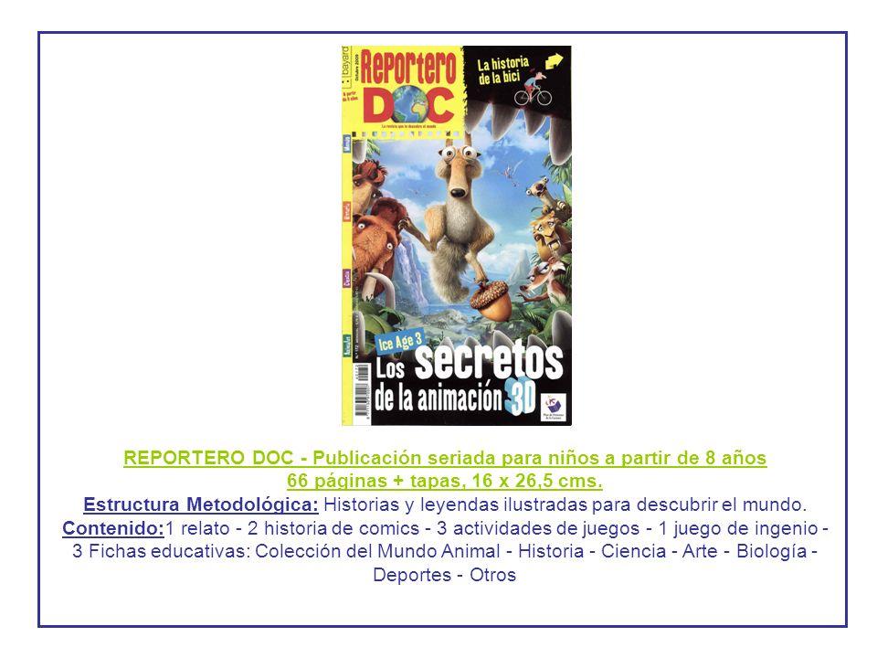 REPORTERO DOC - Publicación seriada para niños a partir de 8 años 66 páginas + tapas, 16 x 26,5 cms.