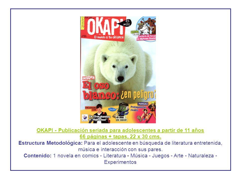 OKAPI - Publicación seriada para adolescentes a partir de 11 años 66 páginas + tapas, 22 x 30 cms.