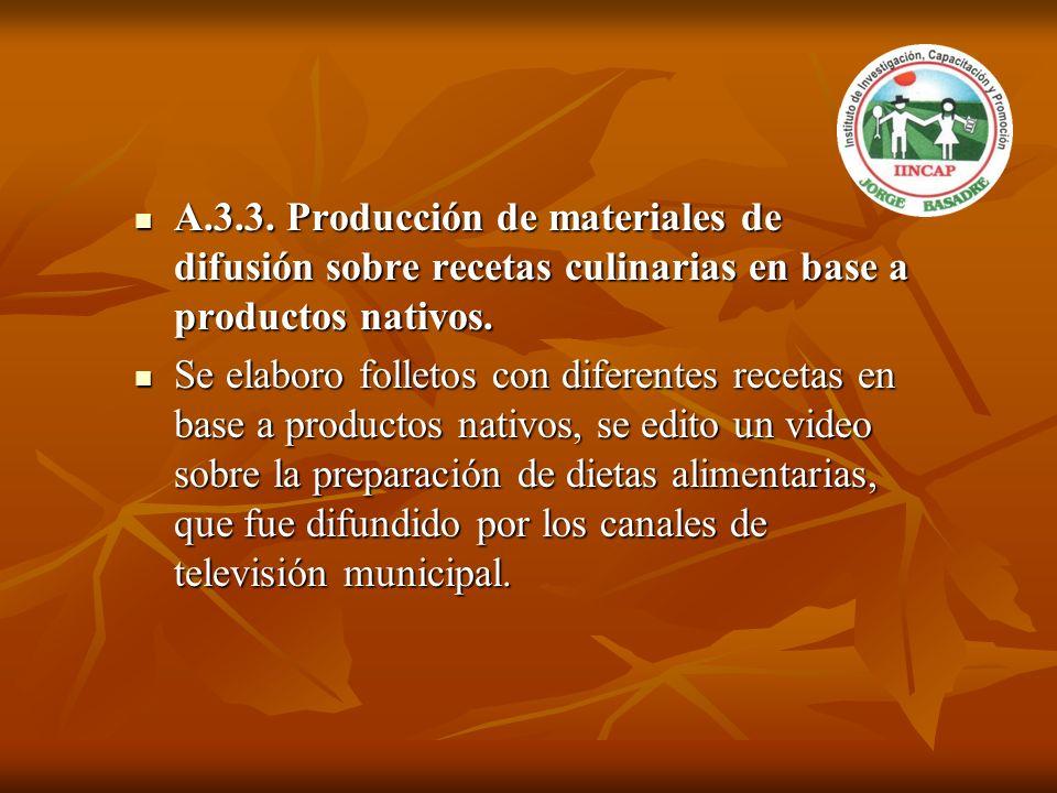 A.3.3. Producción de materiales de difusión sobre recetas culinarias en base a productos nativos.