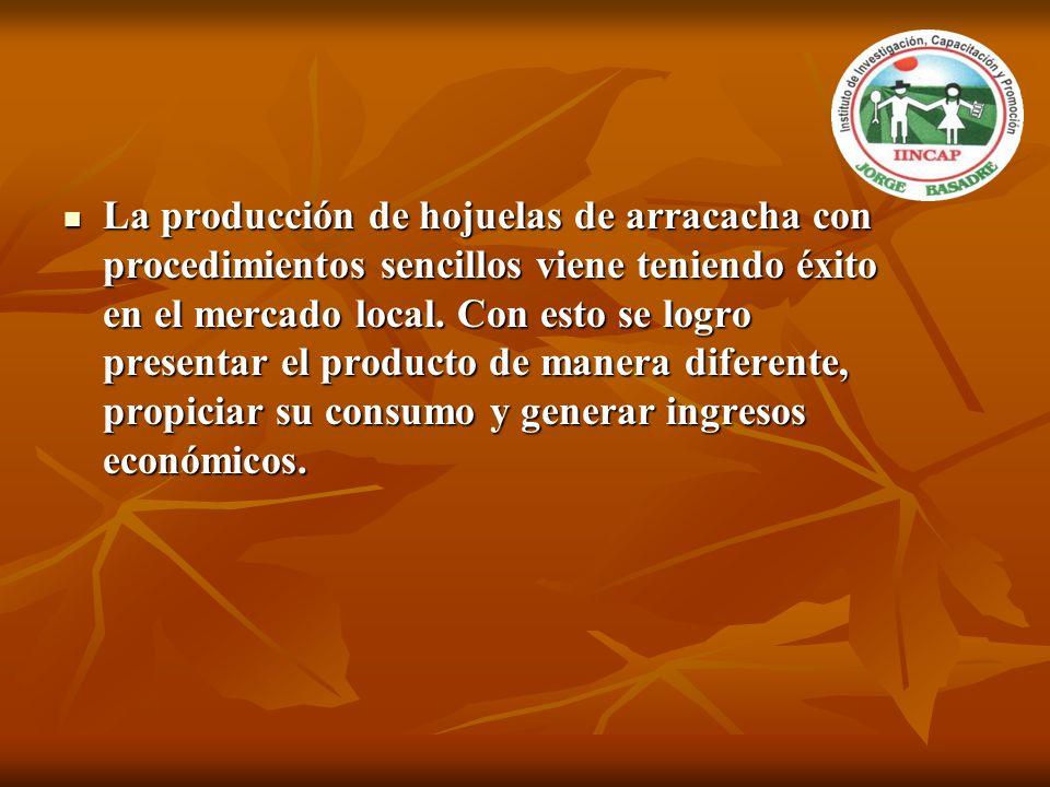 La producción de hojuelas de arracacha con procedimientos sencillos viene teniendo éxito en el mercado local.