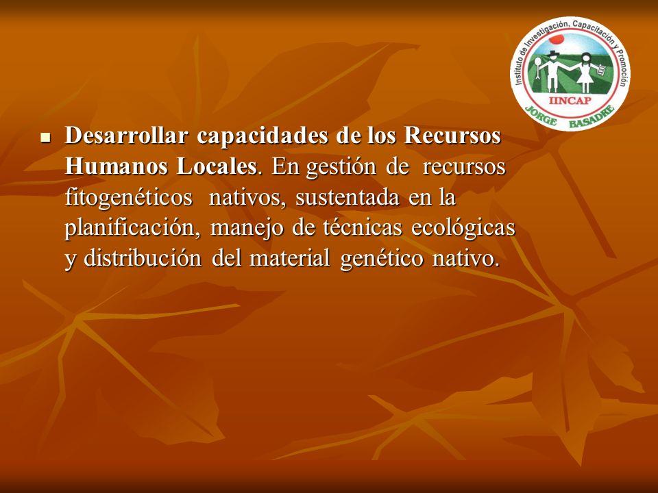 Desarrollar capacidades de los Recursos Humanos Locales