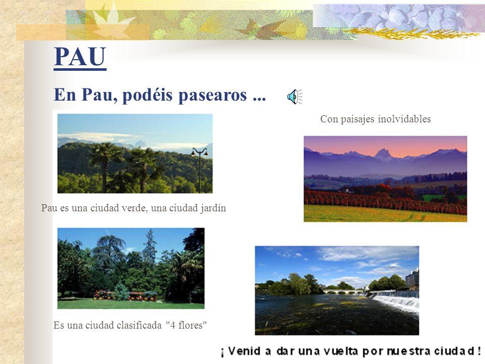 PAU En Pau, podéis pasearos ... Con paisajes inolvidables