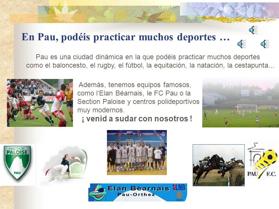 En Pau, podéis practicar muchos deportes …