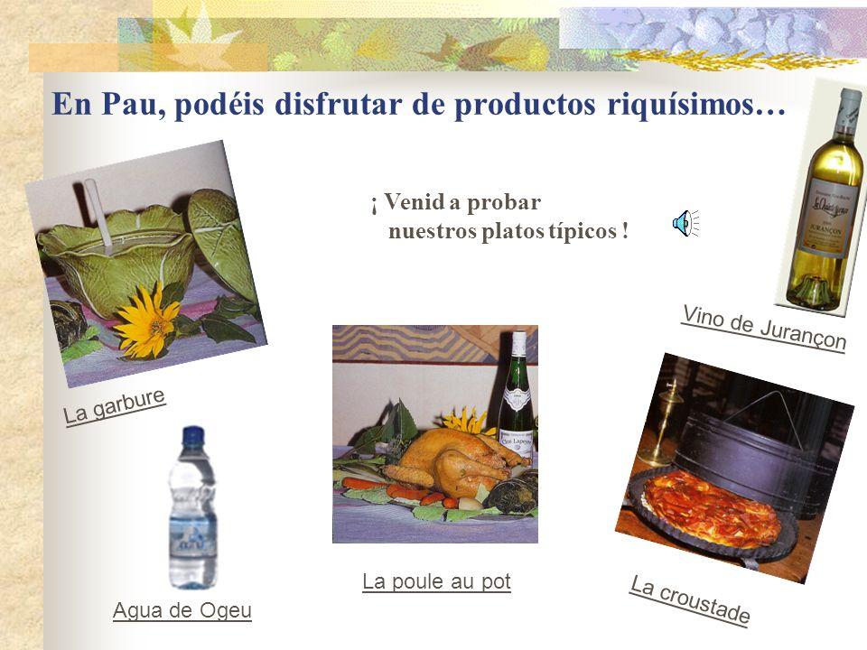 En Pau, podéis disfrutar de productos riquísimos…