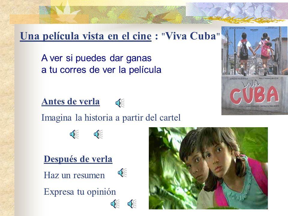Una película vista en el cine : Viva Cuba