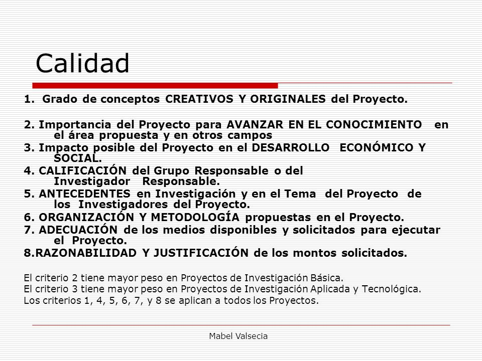 Calidad 1. Grado de conceptos CREATIVOS Y ORIGINALES del Proyecto.
