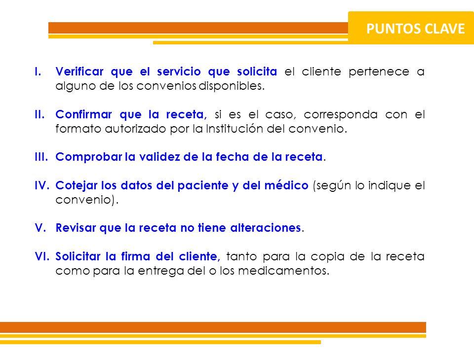 PUNTOS CLAVE Verificar que el servicio que solicita el cliente pertenece a alguno de los convenios disponibles.