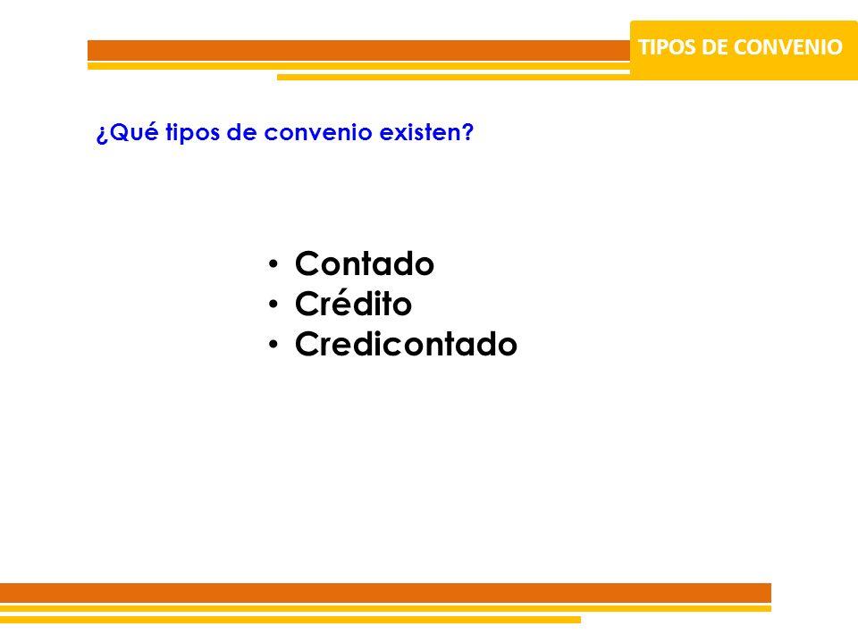Contado Crédito Credicontado TIPOS DE CONVENIO