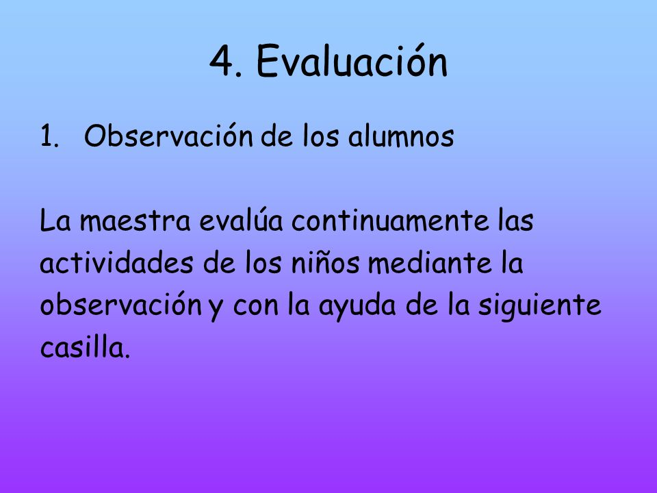 4. Evaluación Observación de los alumnos